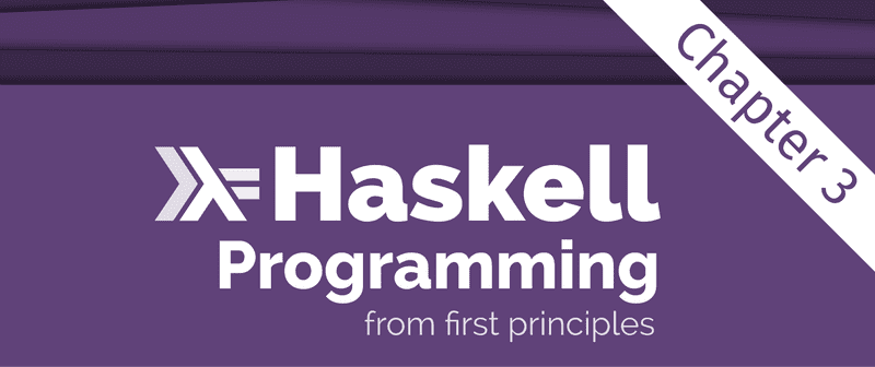 Detail from the Programming Haskell From First Principles book cover, showing just the title. There is an overlay saying 'Chapter 3' across the top right corner.