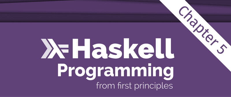 Excerpt from the Programming Haskell From First Principles book cover, showing just the title. There is an overlay saying 'Chapter 5' across the top right corner.
